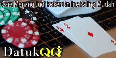 Cara Menang Judi Poker Online Paling Mudah