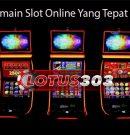Panduan Bermain Slot Online Yang Tepat Buat Pemula